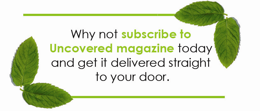 Subscribe to Uncovered Magazine